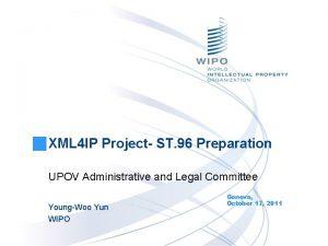 XML 4 IP Project ST 96 Preparation UPOV