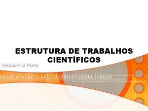 ESTRUTURA DE TRABALHOS CIENTFICOS Geciane S Porto ESTRUTURA