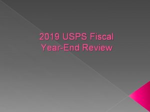 2019 USPS Fiscal YearEnd Review 2019 Fiscal YearEnd