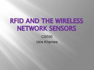 RFID AND THE WIRELESS NETWORK SENSORS CS 556