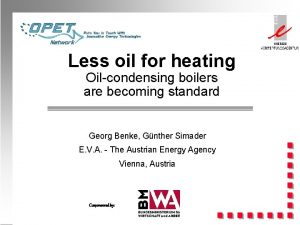 Less oil for heating Oilcondensing boilers are becoming