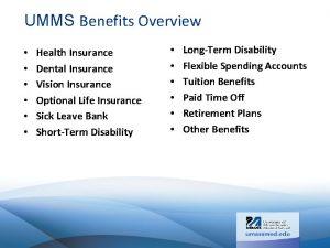 UMMS Benefits Overview Health Insurance Dental Insurance Vision