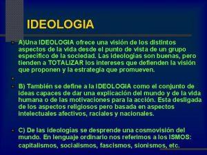 IDEOLOGIA AUna IDEOLOGIA ofrece una visin de los