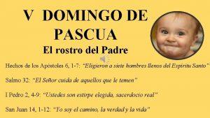 V DOMINGO DE PASCUA El rostro del Padre