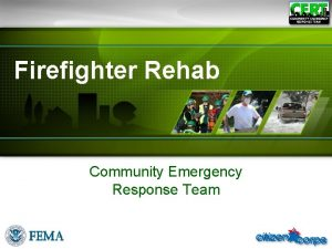 Firefighter Rehab Community Emergency Response Team Participant Introductions