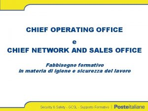 CHIEF OPERATING OFFICE e CHIEF NETWORK AND SALES