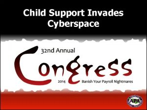 Child Support Invades Cyberspace PanelistsSpeakers Corri Flores Employed