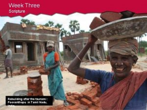 Week Three Scripture Rebuilding after the tsunami Poovanthopu