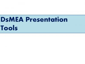 Ds MEA Presentation Tools Access Reach Total No