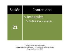 Sesin Contenidos Integrales Definicin y anlisis 21 Profesor