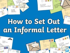 What Is an Informal Letter An informal letter