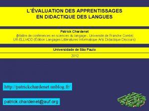 LVALUATION DES APPRENTISSAGES EN DIDACTIQUE DES LANGUES Patrick