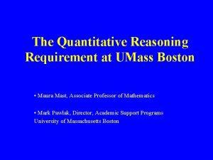 The Quantitative Reasoning Requirement at UMass Boston Maura