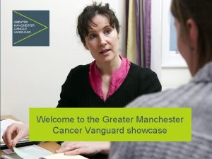 Welcome to the Greater Manchester Cancer Vanguard showcase