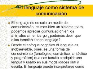 El lenguaje como sistema de comunicacin El lenguaje
