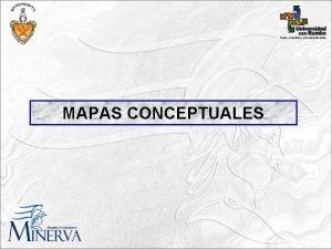 MAPAS CONCEPTUALES Construccin de conocimientos APRENDIZAJES SIGNIFICATIVOS El