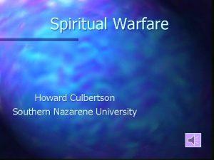 Spiritual Warfare Howard Culbertson Southern Nazarene University Spiritual