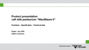 Product presentation calf milk pasteurizer Maxi Steam II