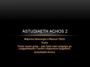 ASTUDIAETH ACHOS 2 Materion Moesegol a Moesol TGCh