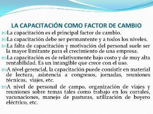 LA CAPACITACIN COMO FACTOR DE CAMBIO La capacitacin