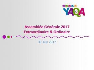Assemble Gnrale 2017 Extraordinaire Ordinaire 30 Juin 2017