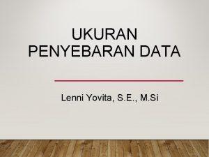 UKURAN PENYEBARAN DATA Lenni Yovita S E M