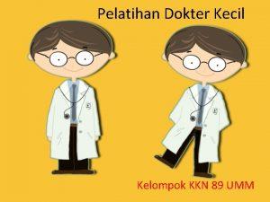 Pelatihan Dokter Kecil Kelompok KKN 89 UMM Dokter