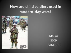 How are child soldiers used in modernday wars