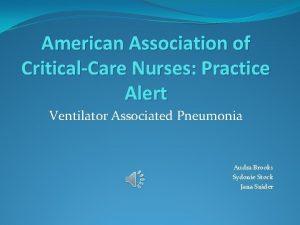 American Association of CriticalCare Nurses Practice Alert Ventilator