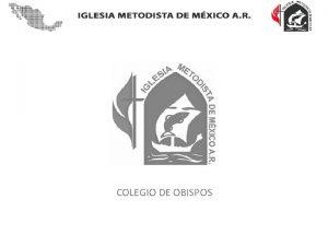 COLEGIO DE OBISPOS ART 306 PROPSITO El Colegio