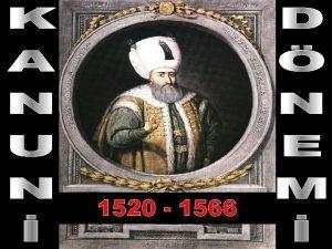 1520 1566 KANUN DNEM KANUN DNEM SYAS SYANLAR
