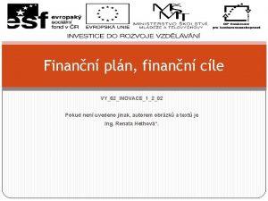 Finann pln finann cle VY62INOVACE1202 Pokud nen uvedeno