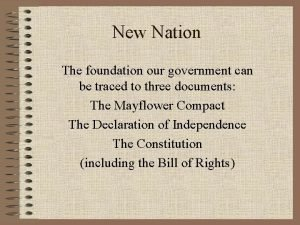 New Nation The foundation our government can be