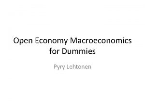 Open Economy Macroeconomics for Dummies Pyry Lehtonen IScurve