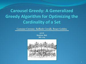 Carousel Greedy A Generalized Greedy Algorithm for Optimizing