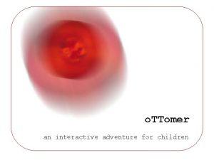 o TTomer an interactive adventure for children o