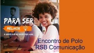 Encontro de Polo RSB Comunicao Planejamento da Comunicao