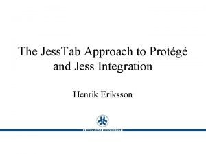 The Jess Tab Approach to Protg and Jess