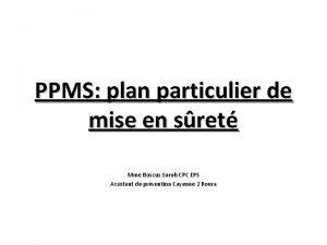PPMS plan particulier de mise en sret Mme