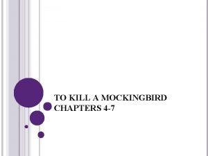 TO KILL A MOCKINGBIRD CHAPTERS 4 7 CHARACTER