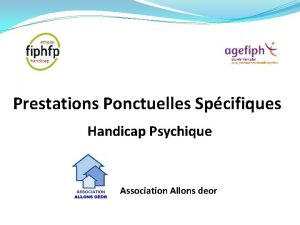 Prestations Ponctuelles Spcifiques Handicap Psychique Association Allons deor
