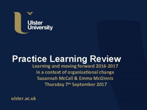 Practice Learning Review Learning and moving forward 2016