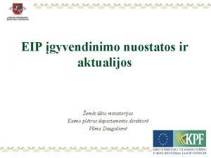 EIP gyvendinimo nuostatos ir aktualijos ems kio ministerijos
