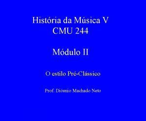Histria da Msica V CMU 244 Mdulo II