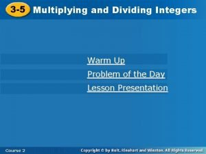 3 5 Multiplying and Dividing Integers Warm Up
