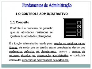 1 O CONTROLE ADMINISTRATIVO 1 1 Conceito Controle