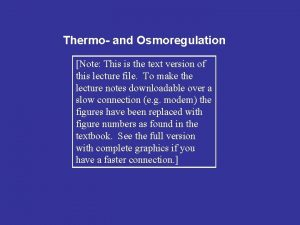 Thermo and Osmoregulation Note This is the text