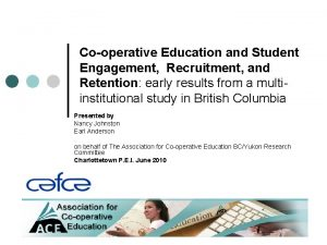Cooperative Education and Student Engagement Recruitment and Retention