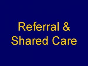 Referral Shared Care What is an AOD Referral
