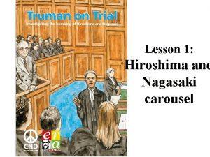Lesson 1 Hiroshima and Nagasaki carousel What well